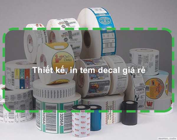 Thiết kế, in tem decal giá rẻ